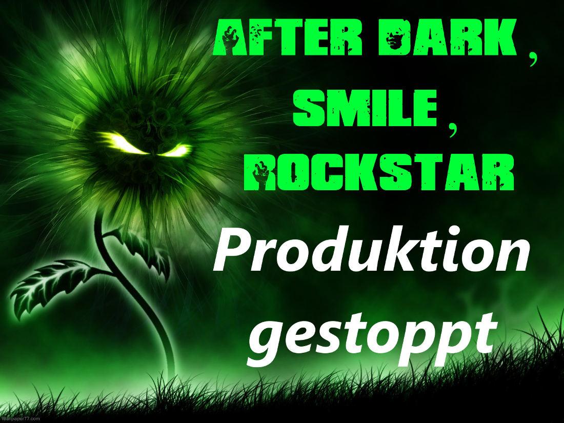 After Dark, Smile, Rockstar gestoppt